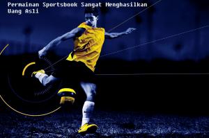 Permainan Sportsbook Sangat Menghasilkan Uang Asli